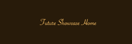 Future Showcase Home