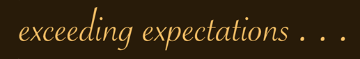 We will exceed your expectations
